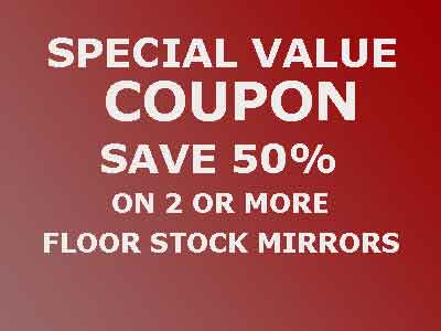 Save 50% On 2 Or More Floor Stock Mirrors