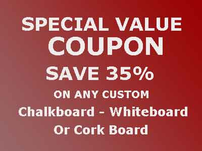 Save 35% Custom Chalkboards WhiteBoards or Cork Boards - Cannot Be Used With Other Offers